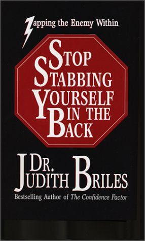 Stop Stabbing Yourself in the Back: Zapping the Enemy Within (1885331053) by Judith Briles