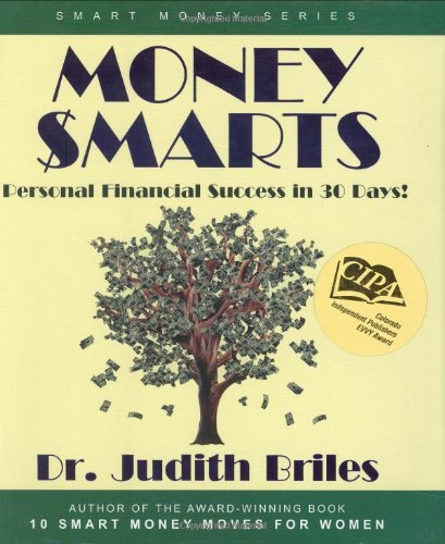 Money Smarts: Personal Financial Success in 30 Days! (Smart Money) (1885331193) by Briles, Judith