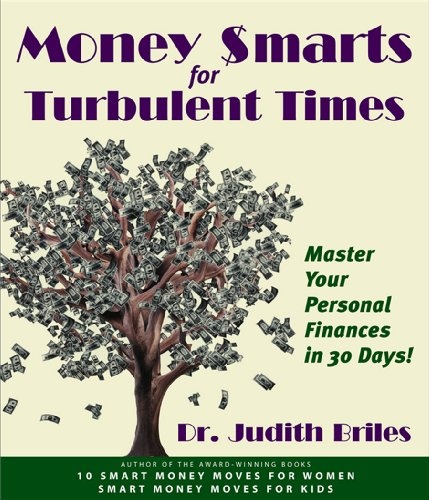 Money Smarts for Turbulent Times: Master Personal Finances in 30 Days! (Smart Money) (9781885331311) by Briles, Judith