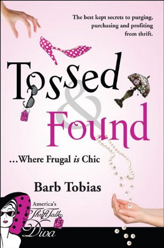 Tossed & Found: Where Frugal is Chic: Tobias, Barb