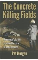 9781885331557: The Concrete Killing Fields : One Woman's Battle to Break the Cycle of Homelessness