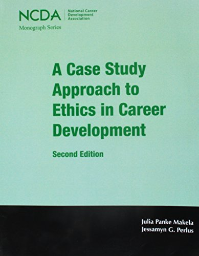 A Case Study Approach to Ethics in Career Development: Exploring Shades of Gray (National Career ...