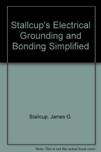 Stallcup's Electrical Grounding and Bonding Simplified (1885341571) by James G. Stallcup