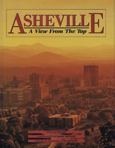 Asheville: A View from the Top: McDaniel, Lynda; Barnwell, Tim; Bell, Lisa