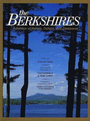 The Berkshires : A Beacon of Beauty,: Donna Kasuba; Paul