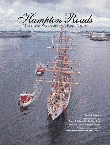 Hampton Roads: Gateway to the New Millennium: Callaham, Frank, Polizos,