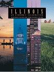 Illinois : An Economic Celebration: Cullen, Marygael ; Green, Michelle ; Farmer, Terry