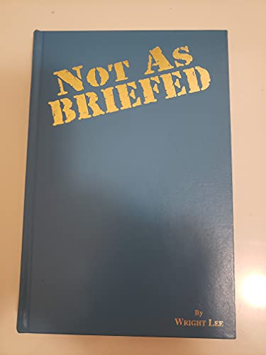 Not as Briefed: Memoirs of a B-24 Navigator/Prisoner of War 1943 - 1945: Lee, Wright