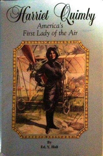 Harriet Quimby: America's First Lady of the Air