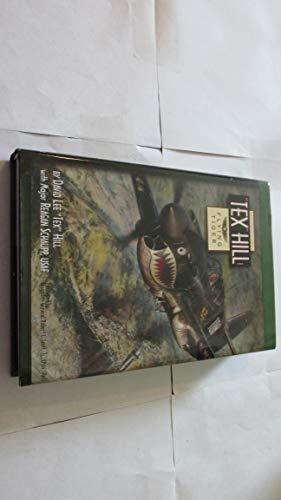 Tex Hill: Flying Tiger: Hill, David Lee