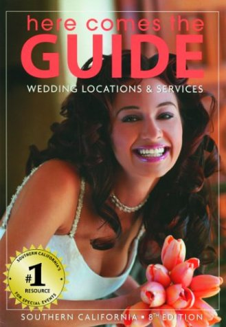 Here Comes the Guide: Southern California: Wedding: Broadwell, Lynn; Brenner,