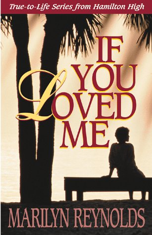 9781885356543: If You Loved Me (True-to-life Series from Hamilton High)