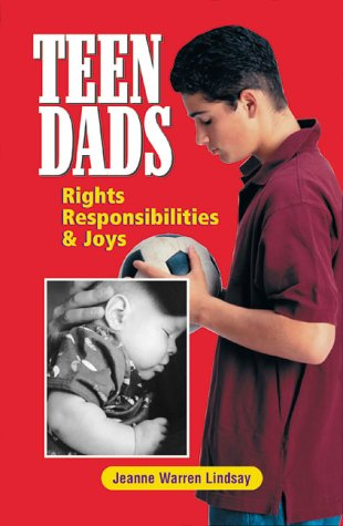 9781885356680: Teen Dads: Rights, Responsibilities and Joys (Teen Pregnancy and Parenting series)