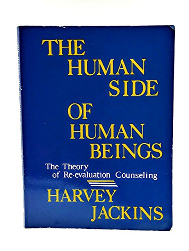9781885357076: The Human Side of Human Beings: The Theory of Re-Evaluation Counseling