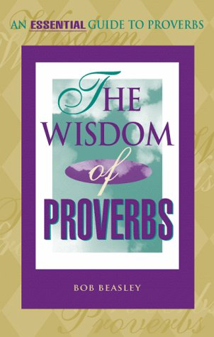 WISDOM OF PROVERBS (1885358539) by Bob Beasley