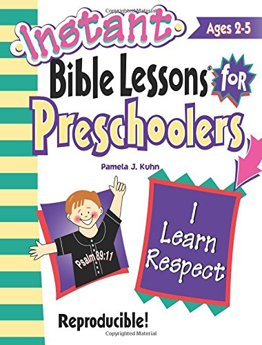 9781885358578: Instant Bible Lessons for Preschoolers: I Learn Respect