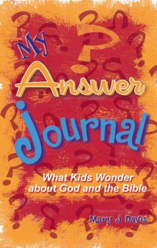 My Answer Journal: What Kids Wonder About: Mary J. Davis;