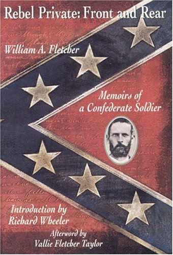 9781885373427: Rebel Private:Front & Rear: Memoirs of a Confederate Soldier