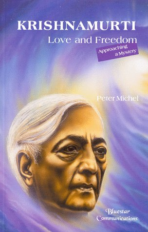 9781885394002: Krishnamurti-Love and Freedom: Approaching a Mystery