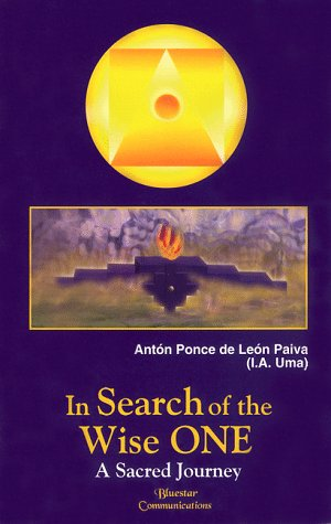 In Search of the Wise One: A Sacred Journey: Ponce De Leon Paiva, Anton, Uma, I. A.