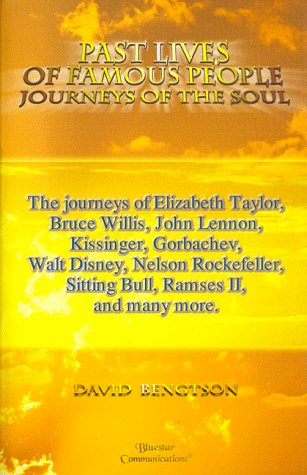 Past Lives of Famous People: Journeys of the Soul: David R. Bengtson,