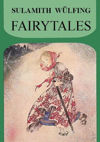Fairy Tales (Collected Works): Wulfing, Sulamith