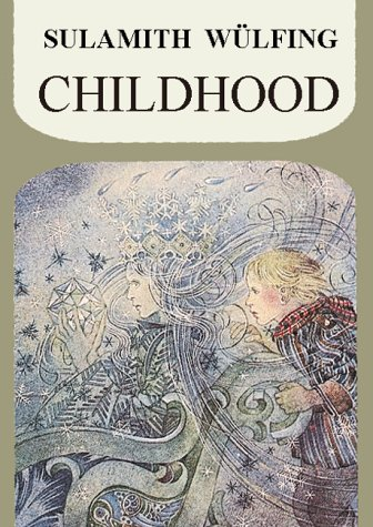 Joys and Mysteries of Childhood (Collected Works): Wulfing, Sulamith