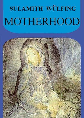 Motherhood (Collected Works): Wulfing, Sulamith