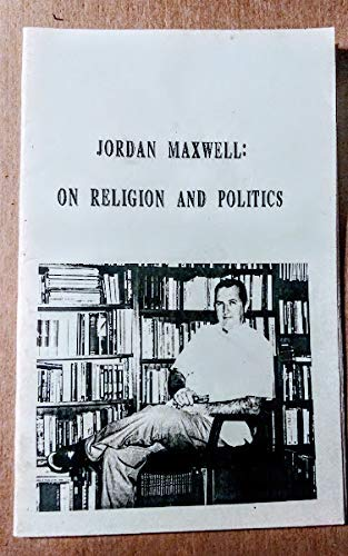 Jordan Maxwell on Religion and Politics (1885395019) by Jordan Maxwell; Paul Tice