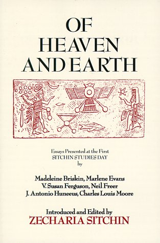 9781885395177: Of Heaven and Earth: Essays Presented at the First Sitchin Studies Day