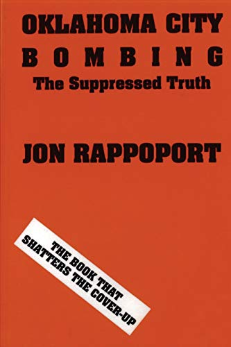Oklahoma City Bombing : The Suppressed Truth: Rappoport, Jon