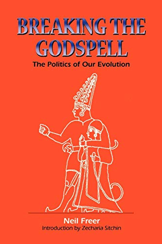 9781885395368: Breaking the Godspell: The Politics of Our Evolution