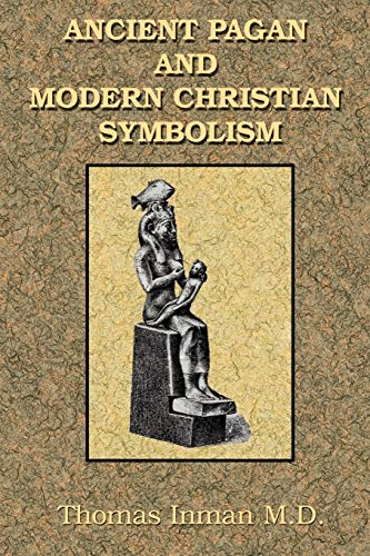 ANCIENT PAGAN & MODERN CHRISTIAN SYMBOLISM