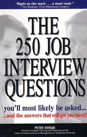 9781885408327: The 250 Job Interview Questions You'll Most Likely Be Asked. And The Answers That Will Get You Hired!