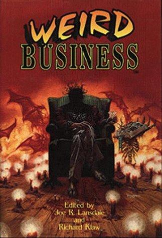 Weird Business: Lansdale, Joe R (Editor), and Klaw, Richard (Editor)