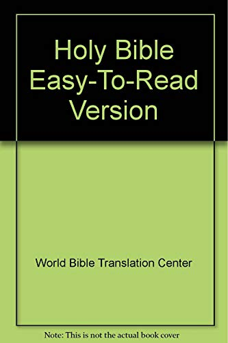 Holy Bible Easy-To-Read Version: Center, World Bible Translation