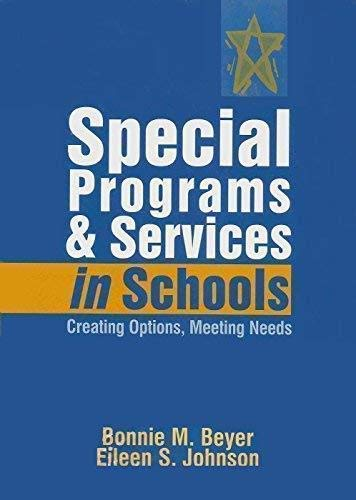 Special Programs & Services in Schools: Creating: Bonnie Beyer, Eileen