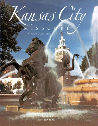 Kansas City: A Photographic Portrait: Scott Reynolds; Photographer; Francesca and Duncan Yates; ...