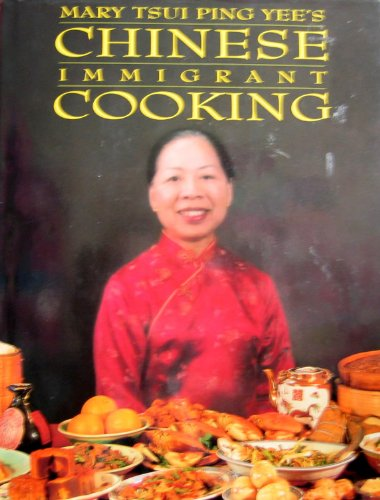 Chinese Immigrant Cooking: Mary Tsui Ping Yee