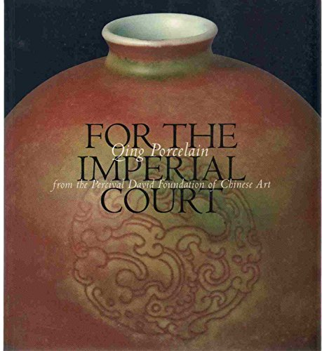 9781885444042: For the Imperial Court : Qing Porcelain from the Percival David Foundation of Chinese Art