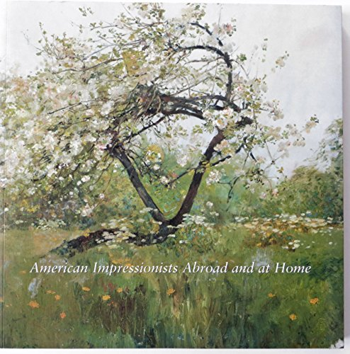 American Impressionists Abroad and at Home: Paintings: Weinberg, H. Barbara,
