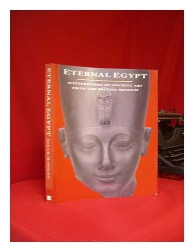 9781885444196: Eternal Egypt: Masterworks of Ancient Art from the British Museum