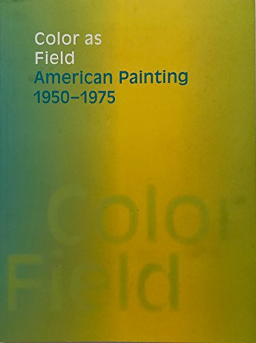 9781885444363: Color As Field: American Painting, 1950-1975
