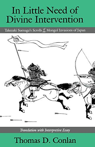 9781885445131: In Little Need of Divine Intervention: Takezaki Suenaga's Scrolls of the Mongol Invasions of Japan (Cornell East Asia Series)