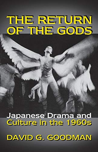 The Return of the Gods: Japanese Drama and Culture in the 1960s (Return of the Gods, No. 116)