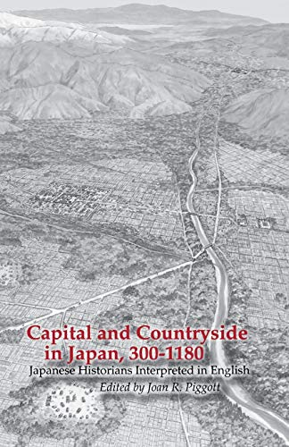 9781885445292: Capital and Countryside in Japan, 300-1180: Japanese Historians Interpreted in English (Cornell East Asia Series)
