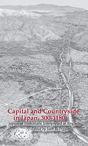 9781885445391: Capital and Countryside in Japan, 300-1180: Japanese Historians Interpreted in English
