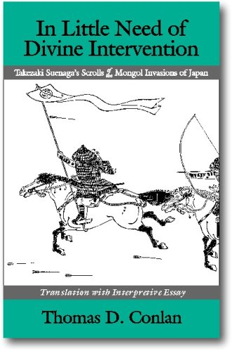 9781885445445: In Little Need of Divine Intervention: Takezaki Suenaga's Scrolls of the Mongol Invasions of Japan