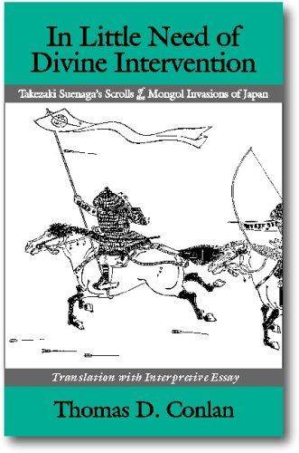 9781885445445: In Little Need of Divine Intervention: Takezaki Suenaga's Scrolls of the Mongol Invasions of Japan