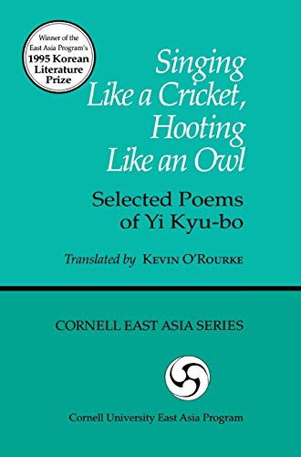 9781885445681: Singing Like a Cricket, Hooting Like an Owl: Selected Poems of Yi Kyu-bo (Cornell East Asia Series Volume 78)